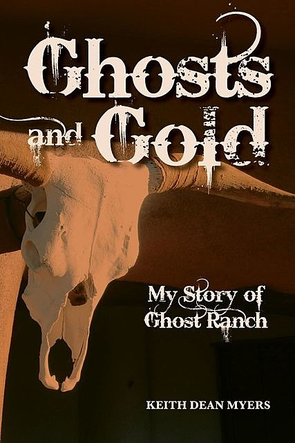 Ghosts and Gold, Keith Dean Myers