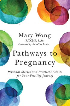 Pathways to Pregnancy, Mary Wong