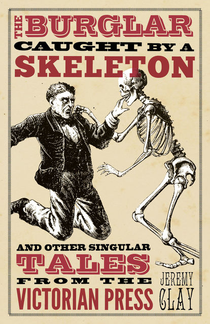 The Burglar Caught by a Skeleton, Jeremy Clay