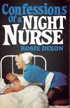 Confessions of a Night Nurse (Rosie Dixon, Book 1), Rosie Dixon