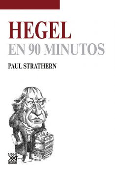 Hegel en 90 minutos, Paul Strathern