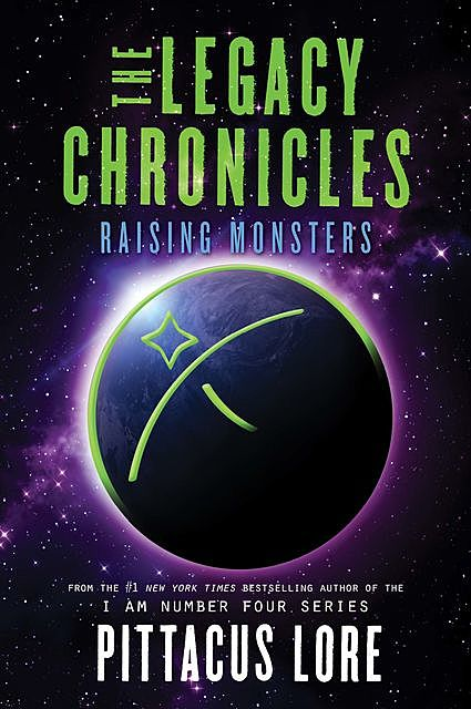 The Legacy Chronicles: Raising Monsters, Pittacus Lore