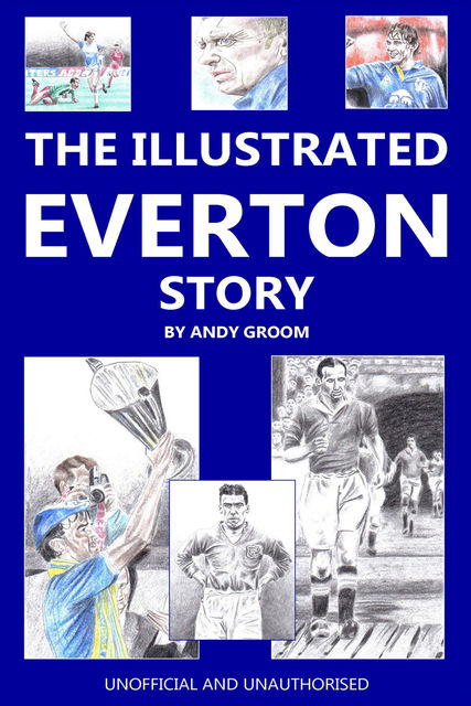 Illustrated Everton Story, Andy Groom