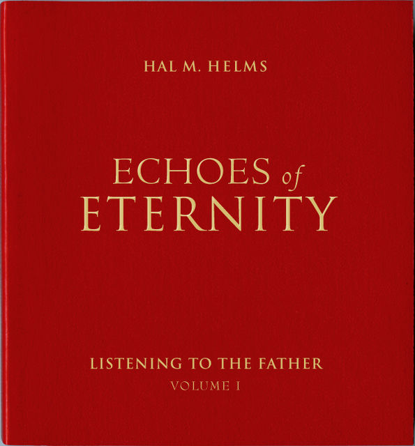 Echoes of Eternity, Vol. I, Hal M Helms