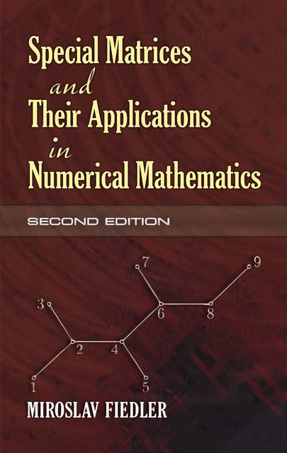 Special Matrices and Their Applications in Numerical Mathematics, Miroslav Fiedler