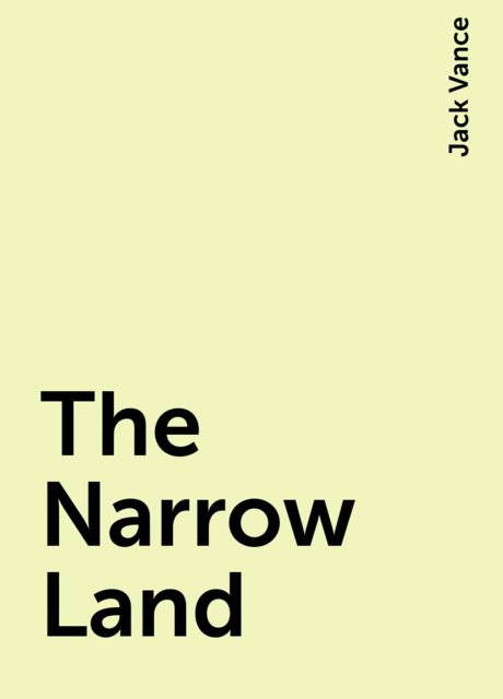 The Narrow Land, Jack Vance