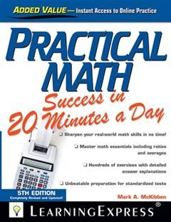Practical Math Success in 20 Minutes a Day, LearningExpress LLC Editors