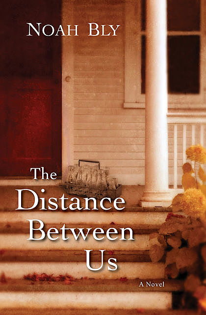 The Distance Between Us, Noah Bly
