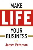 Make Life Your Business, James Peterson