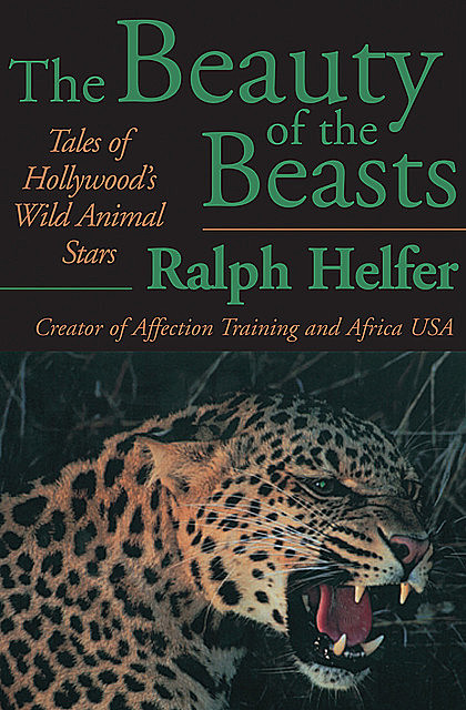 The Beauty of the Beasts, Ralph Helfer
