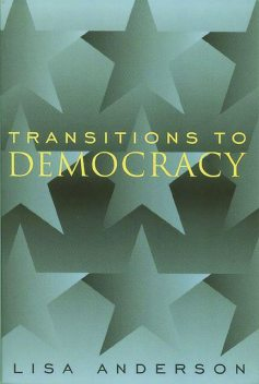 Transitions to Democracy, Lisa Anderson