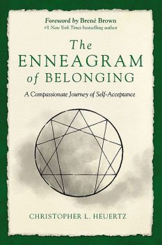 The Enneagram of Belonging, Christopher L. Heuertz