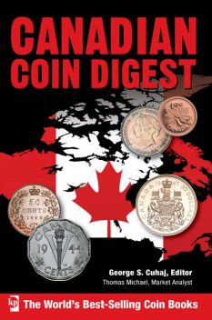 Canadian Coin Digest, editor, Michael Thomas, George S. Cuhaj, Market Analyst