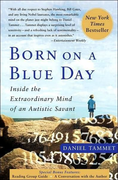 Born on a Blue Day: Inside the Extraordinary Mind of an Autistic Savant, Tammet Daniel
