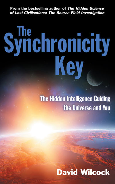 The Synchronicity Key, David Wilcock
