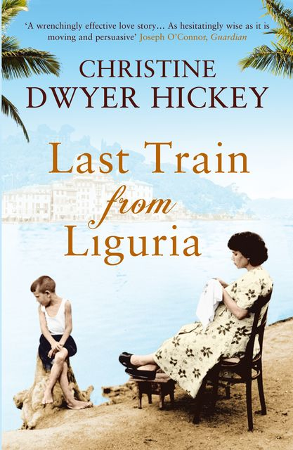 Last Train from Liguria, Christine Dwyer Hickey
