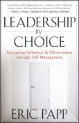 Leadership by Choice, Eric Papp