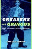 Greasers and Gringos, Steven W.Bender