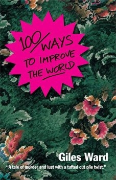 100 Ways to Improve the World, Giles Ward