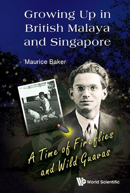 Growing Up in British Malaya and Singapore, Maurice Baker