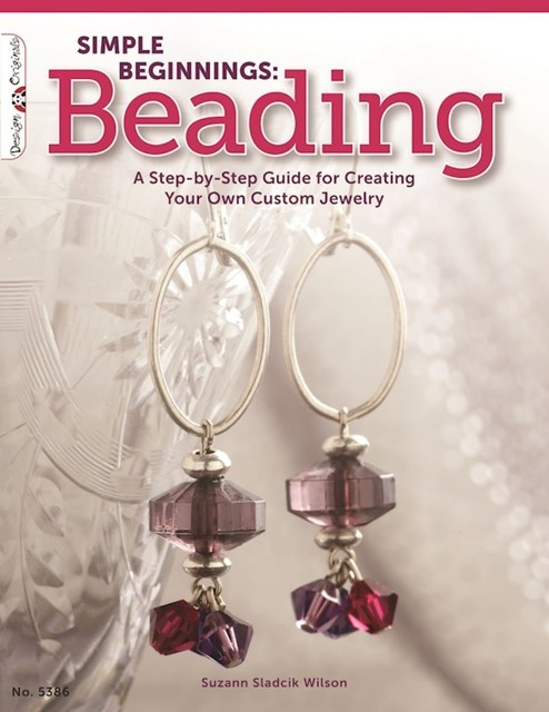 Simple Beginnings: Beading, Suzann Sladcik Wilson