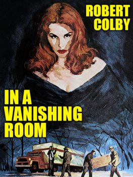 In a Vanishing Room, Robert Colby