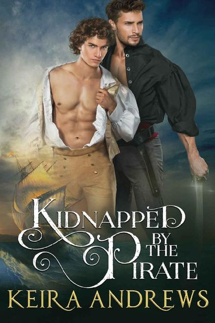 Kidnapped by the Pirate: Gay Romance, Keira Andrews