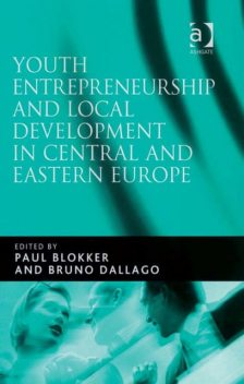Youth Entrepreneurship and Local Development in Central and Eastern Europe, Paul Blokker