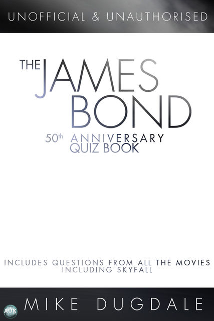 James Bond 50th Anniversary Quiz Book, Mike Dugdale