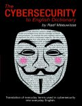 The Cybersecurity to English Dictionary, Raef Meeuwisse