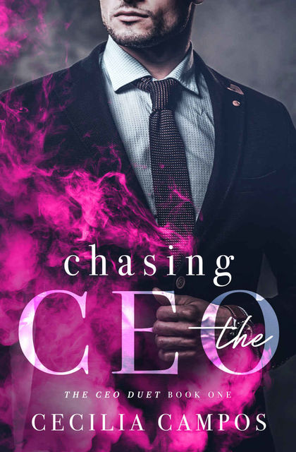 Chasing the CEO (The CEO Duet, #1), Cecilia Campos
