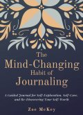 The Mind-Changing Habit of Journaling, Zoe McKey