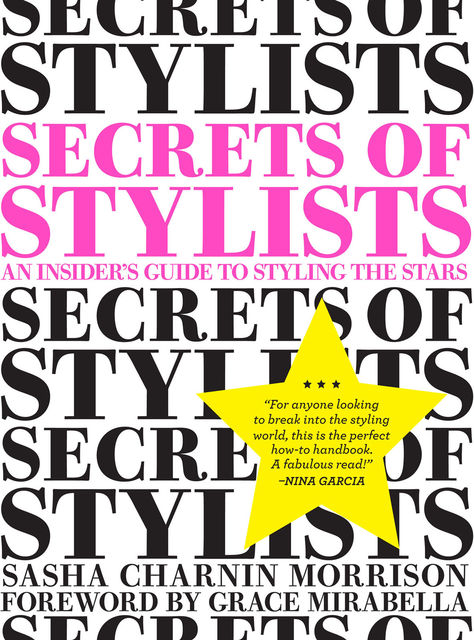 Secrets of Stylists, Sasha Charnin Morrison