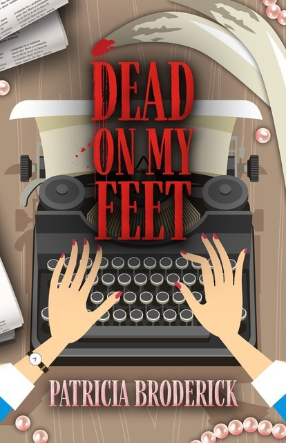 Dead On My Feet, Patricia Broderick
