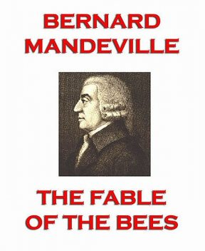 The Fable of the Bees, Bernard Mandeville