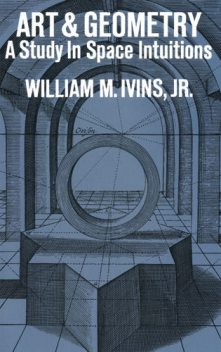 Art and Geometry, William M.Ivins