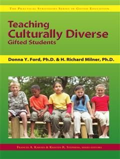 Teaching Culturally Diverse Gifted Students, Frances A. Karnes