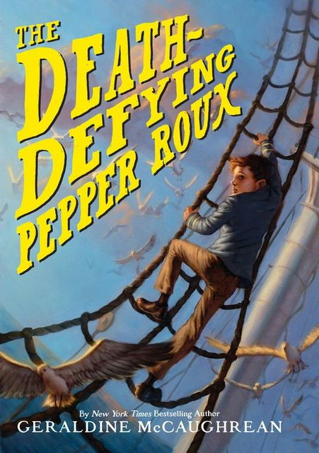 The Death-Defying Pepper Roux, Geraldine McCaughrean