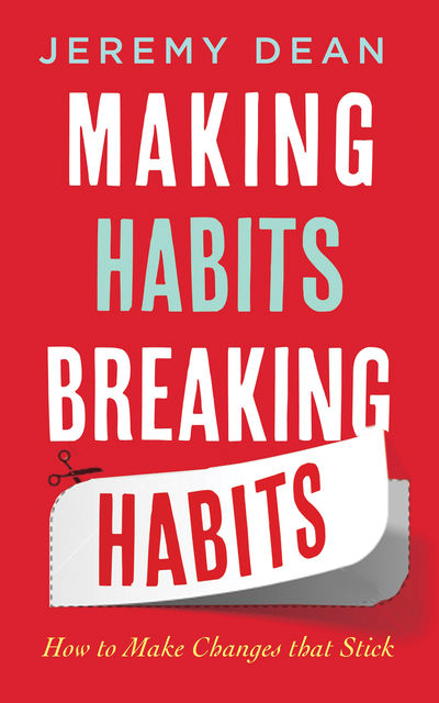 Making Habits, Breaking Habits, Jeremy Dean