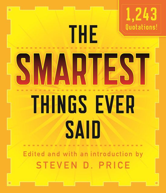The Smartest Things Ever Said, New and Expanded, Steven Price