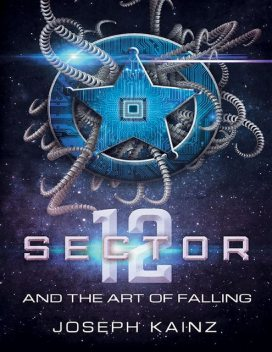 Sector 12 and the Art of Falling, Joseph Kainz