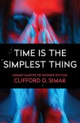 Time is the Simplest Thing, Clifford Simak