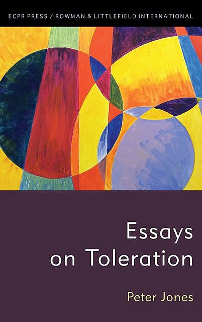 Essays on Toleration, Peter Jones