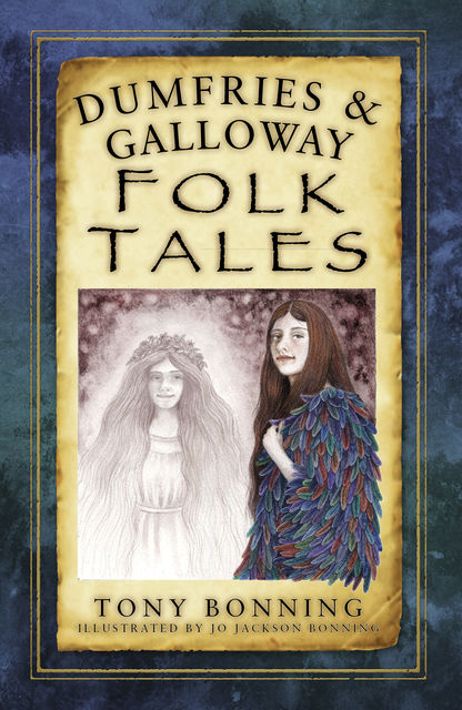 Dumfries & Galloway Folk Tales, Tony Bonning