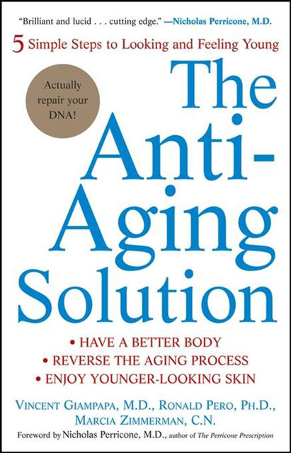 The Anti-Aging Solution, Marcia Zimmerman, Ronald Pero, Vincent Giampapa