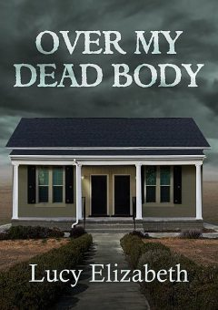 Over My Dead Body, TBD, Lucy Elizabeth