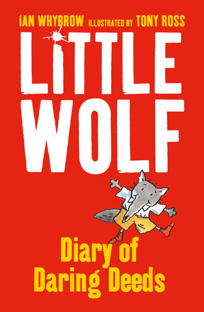 Little Wolf's Diary of Daring Deeds, Ian Whybrow