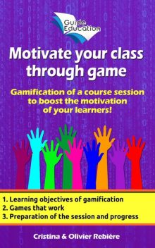Motivate your class through game n°1, Cristina Rebiere, Olivier Rebiere