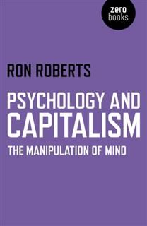 Psychology and Capitalism, Ron Roberts