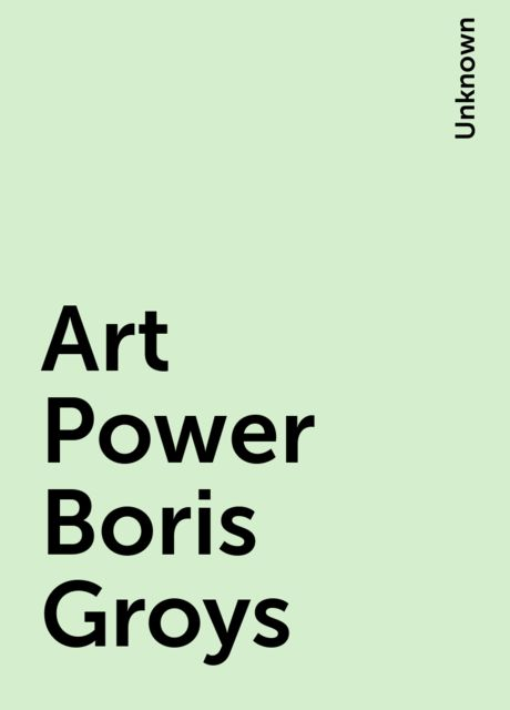 Art Power Boris Groys,